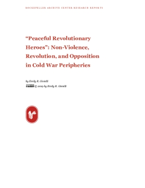 """""""Peaceful Revolutionary Heroes"""": Non-Violence, Revolution, and Opposition in Cold War Peripheries"""