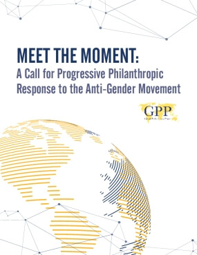 Meet the Moment: A Call for Progressive Philanthropic Response to the Anti-Gender Movement